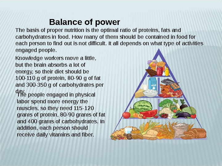 Balance of power The basis of proper nutrition is the optimal ratio of