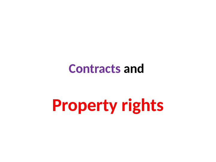 Contracts and Property rights