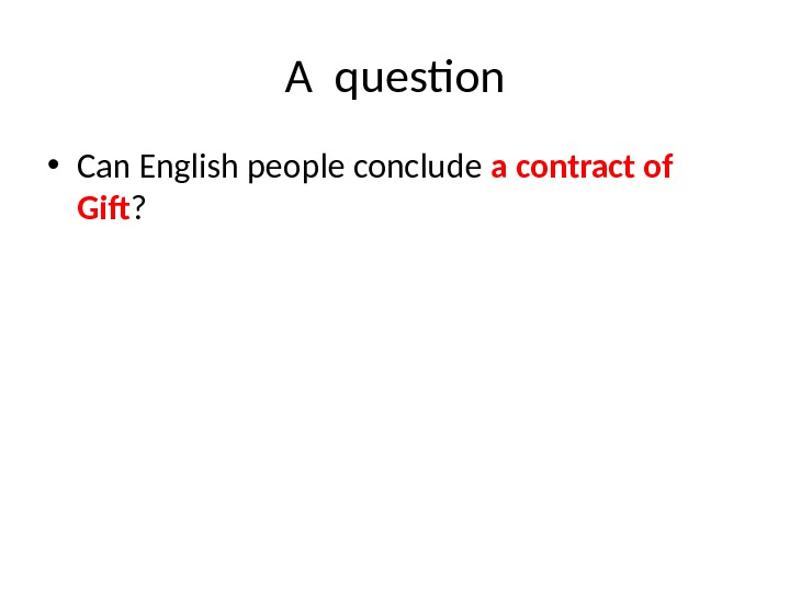 A question • Can English people conclude a contract of Gif ?