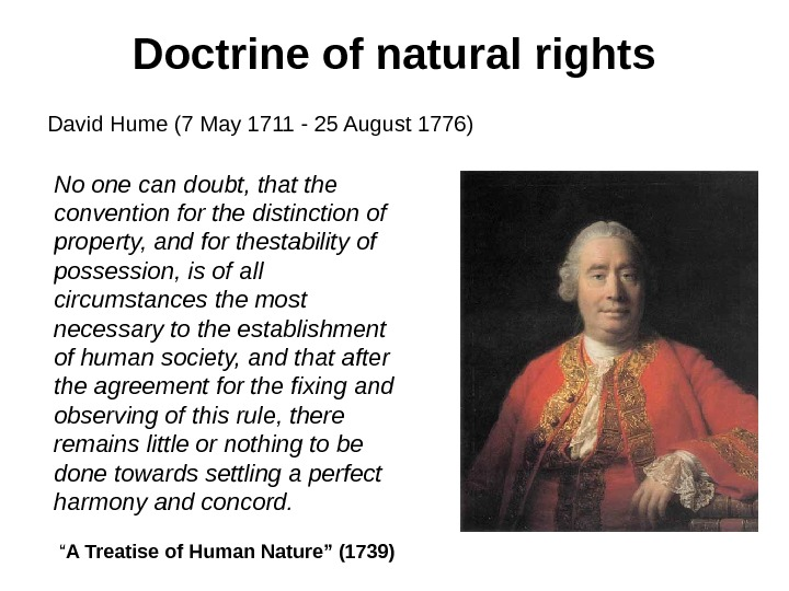 Doctrine of natural rights David Hume ( 7 May 1711 - 25 August 1776