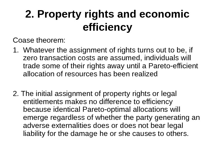 2.  Property rights and economic efficiency Coase theorem: 1. Whatever the assignment of