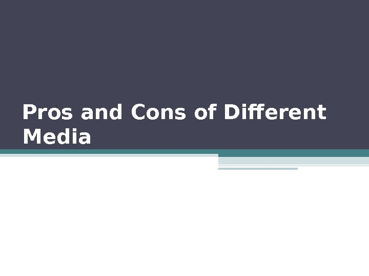 Pros and Cons of Different Media