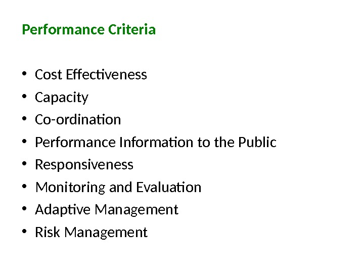 Performance Criteria • Cost Effectiveness • Capacity • Co-ordination • Performance Information to the Public •