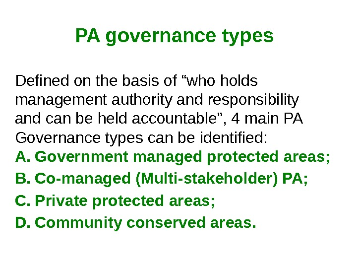 "PA governance types Defined on the basis of ""who holds management authority and responsibility and can"