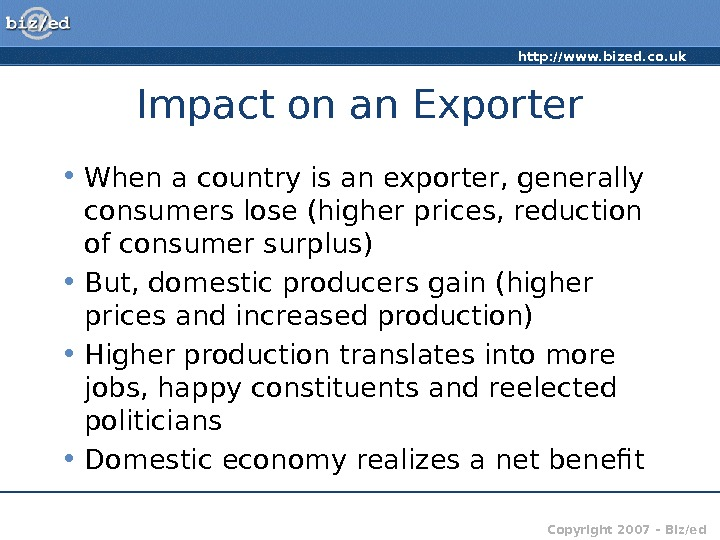 http: //www. bized. co. uk Copyright 2007 – Biz/ed. Impact on an Exporter • When a