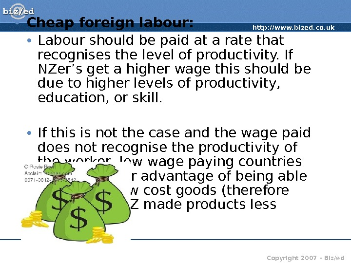 http: //www. bized. co. uk Copyright 2007 – Biz/ed • Cheap foreign labour:  • Labour