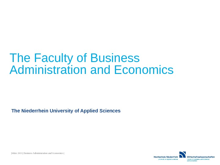|März 2011| Business Administration and Economics |The Faculty of Business Administration and Economics The Niederrhein University