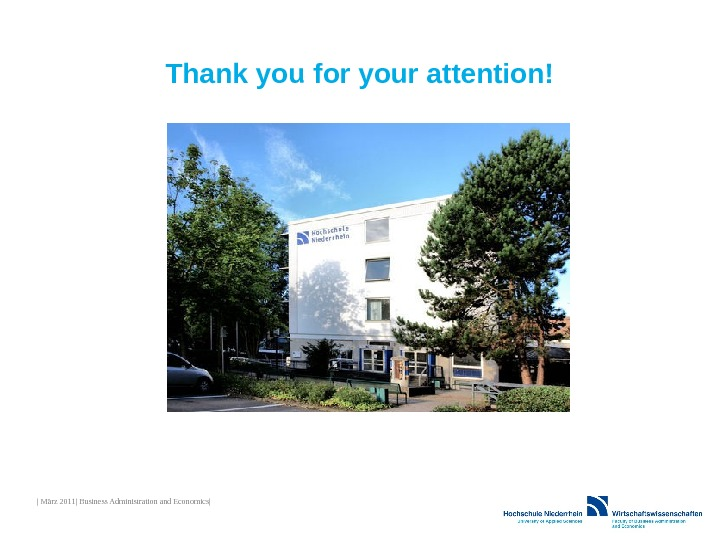 Thank you for your attention! | März 2011| Business Administration and Economics|