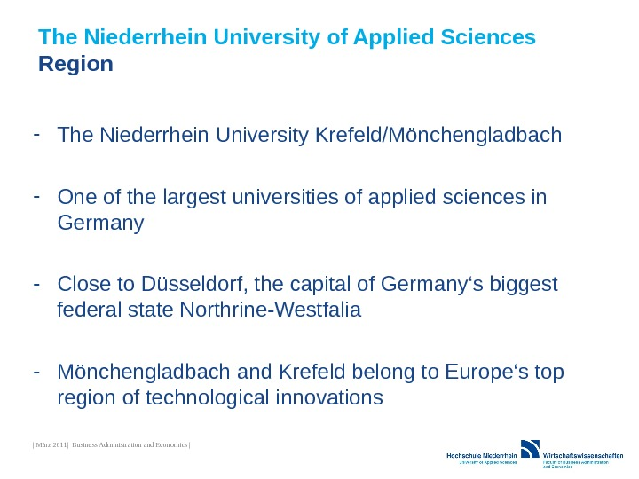 The Niederrhein University of Applied Sciences Region - The Niederrhein University Krefeld/Mönchengladbach - One of the