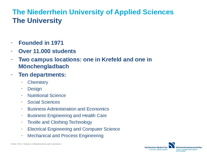 The Niederrhein University of Applied Sciences The University - Founded in 1971 - Over 11. 000