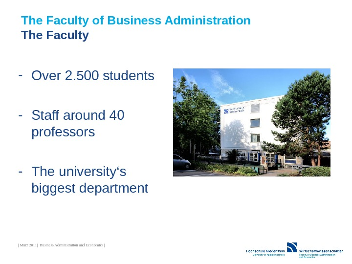The Faculty of Business Administration The Faculty - Over 2. 500 students - Staff around 40