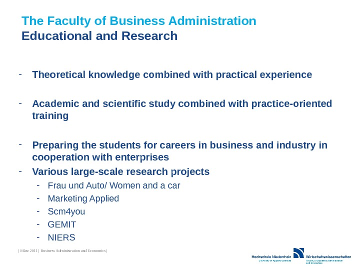 The Faculty of Business Administration Educational and Research - Theoretical knowledge combined with practical experience -