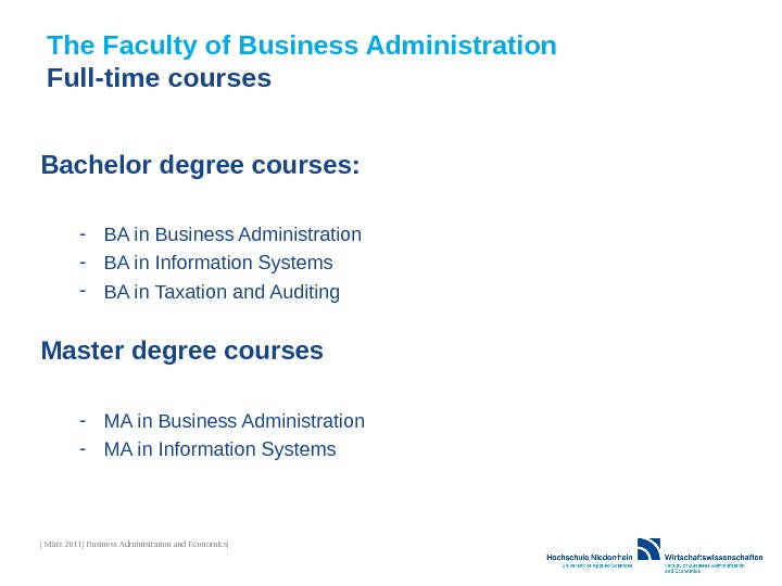 The Faculty of Business Administration Full-time courses Bachelor degree courses: - BA in Business Administration -