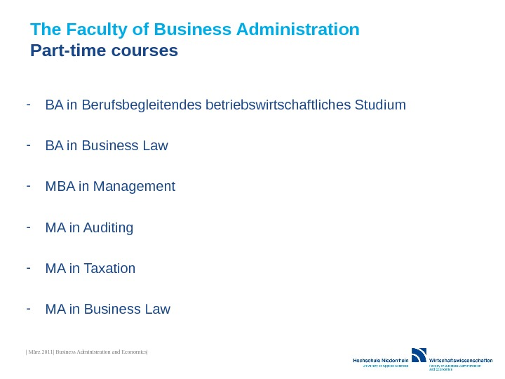 The Faculty of Business Administration Part-time courses - BA in Berufsbegleitendes betriebswirtschaftliches Studium - BA in