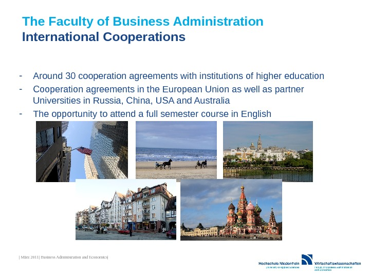 The Faculty of Business Administration International Cooperations - Around 30 cooperation agreements with institutions of higher