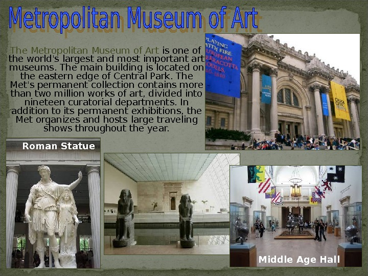 The Metropolitan Museum of Art is one of the world's largest and most important
