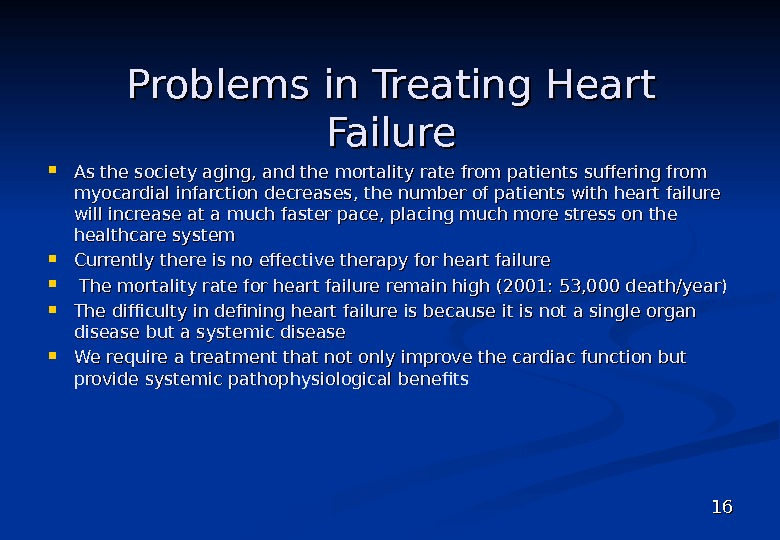 Problems in Treating Heart Failure 1616 As the society aging, and the mortality rate from