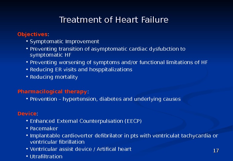 Treatment of Heart Failure 1717 Objectives :  • Symptomatic Improvement • Preventing transition of