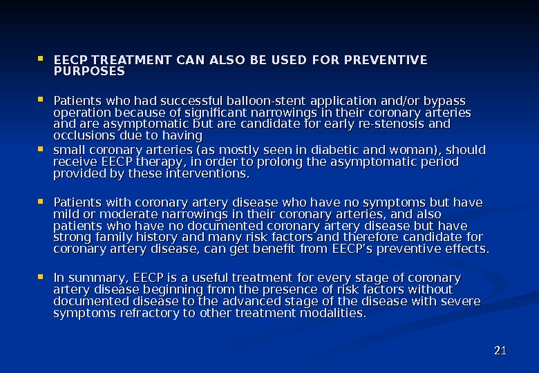 EECP TREATMENT CAN ALSO BE USED FOR PREVENTIVE PURPOSES Patients who had successful balloon-stent application