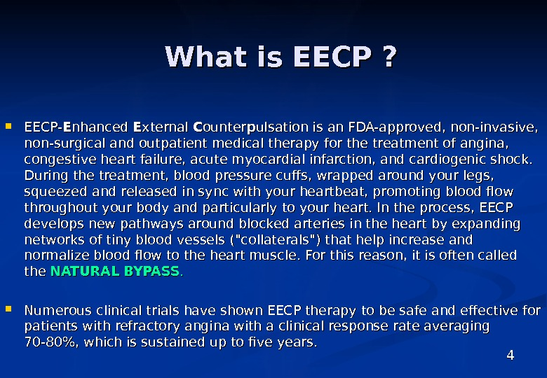 EECP- EE nhanced EE xternal CC ounter pp ulsation is an FDA-approved, non-invasive,  non-surgical