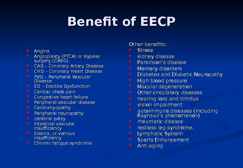 Benefit of EECP Angina Angioplasty (PTCA) or Bypass surgery (CABG).  CAD – Coronary Artery