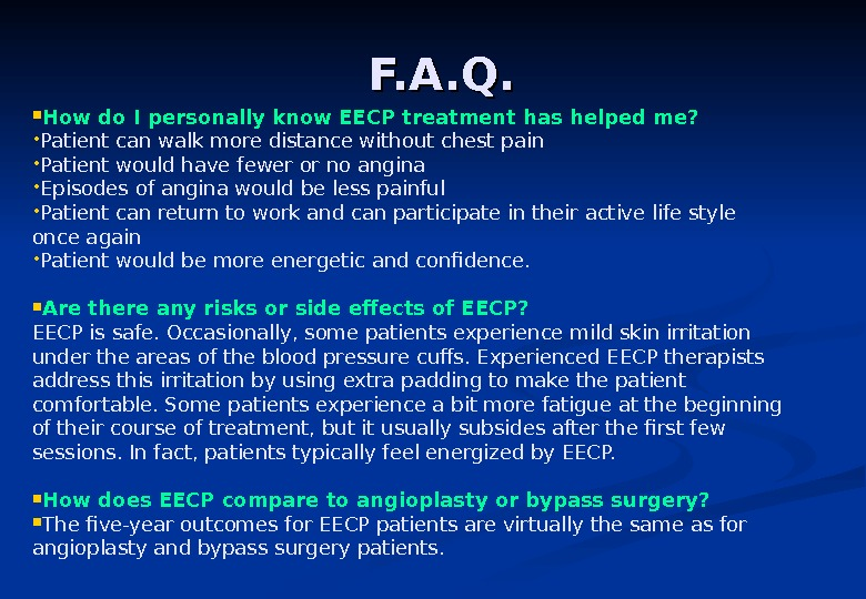 How do I personally know EECP treatment has helped me?  • Patient can walk