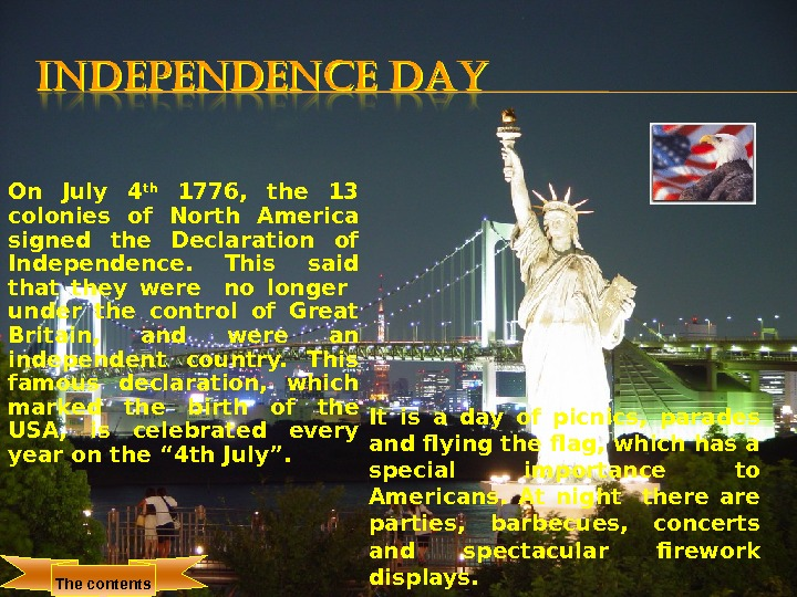 On July 4 th  1776,  the 13 colonies of North America signed the Declaration