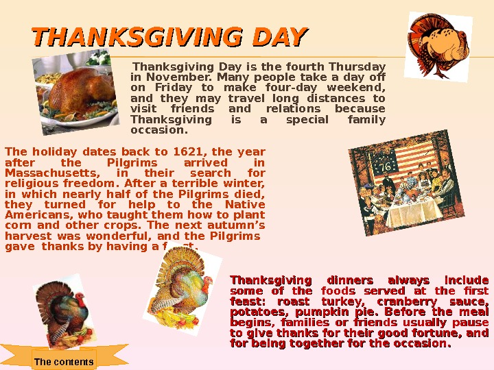 THANKSGIVING  DAYDAY  Thanksgiving Day is the fourth Thursday in November. Many people take a