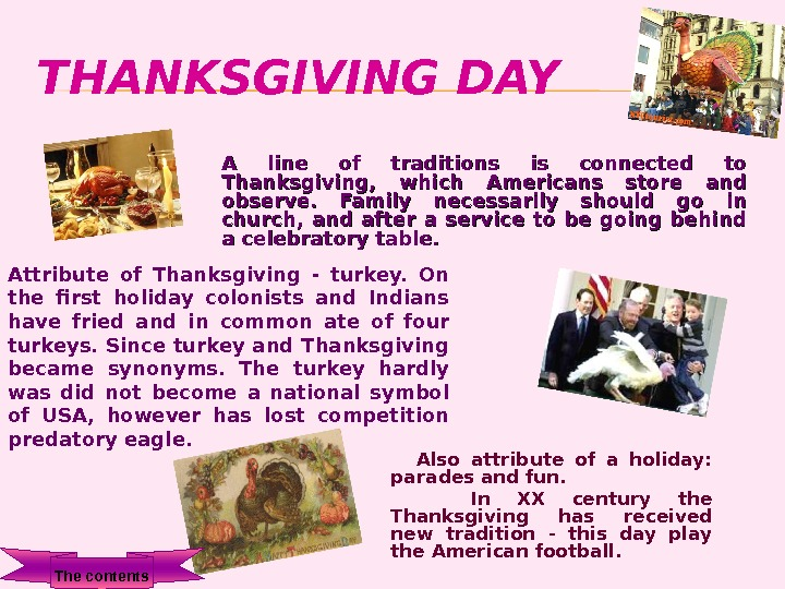 THANKSGIVING DAY  Also attribute of a holiday:  parades and fun.  In XX century