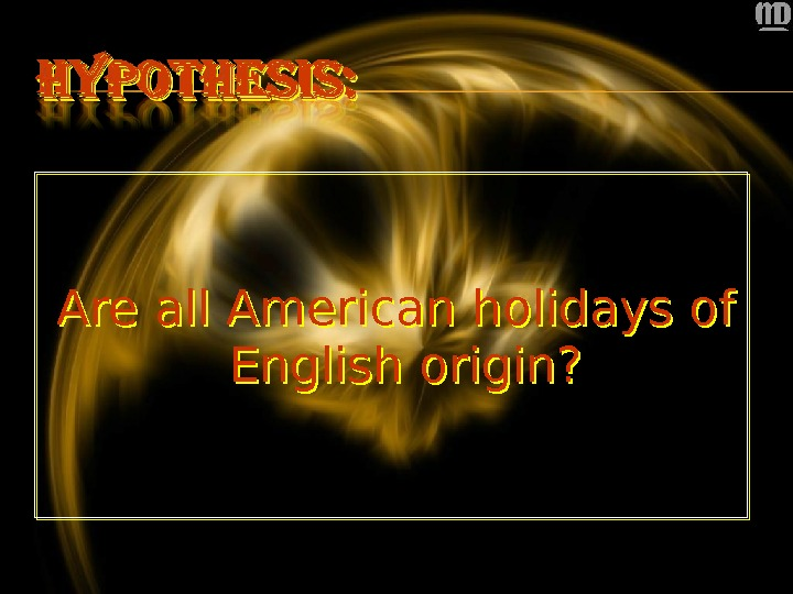 Are all American holidays of English origin?