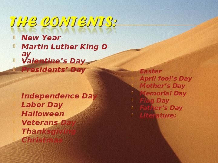 New Y ear Martin Luther King D ay Valentine's Day Presidents' Day Independence Day Labor