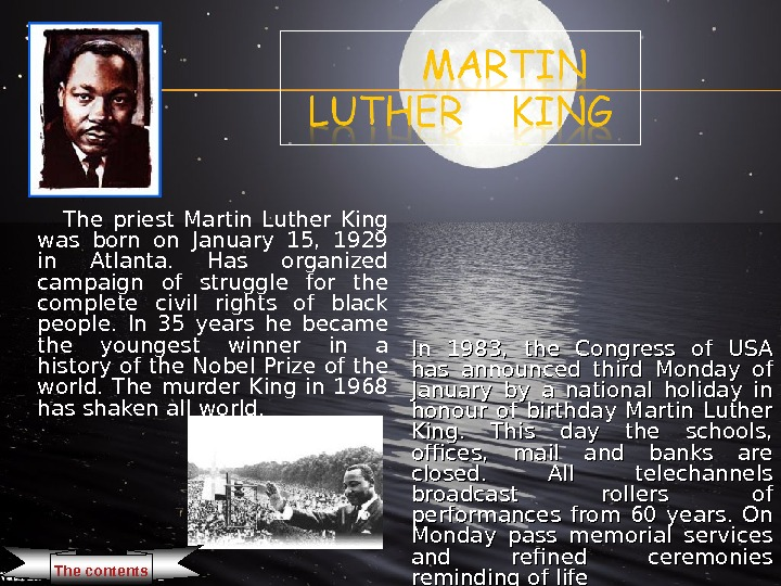T he priest Martin Luther King was born on January 15,  1929 in