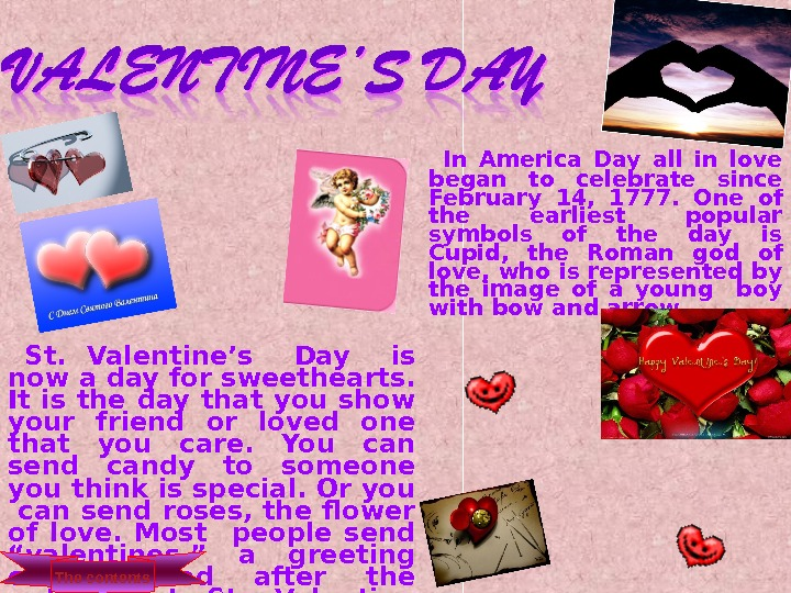 In America Day all in love began to celebrate since February 14,  1777.