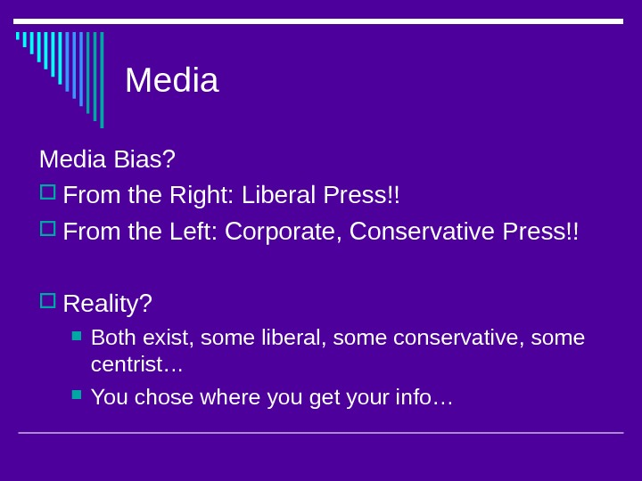 Media Bias?  From the Right: Liberal Press!! From the Left: Corporate, Conservative Press!! Reality?