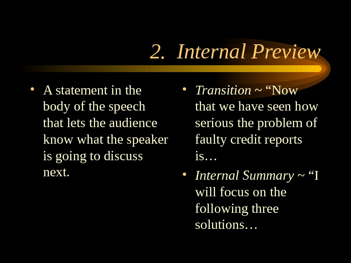 2.  Internal Preview • A statement in the body of the speech that