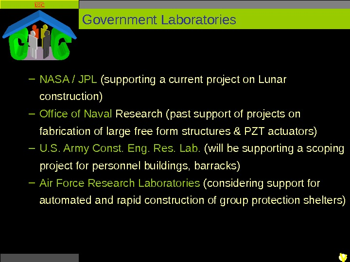 USC Government Laboratories – NASA / JPL (supporting a current project on Lunar construction) –