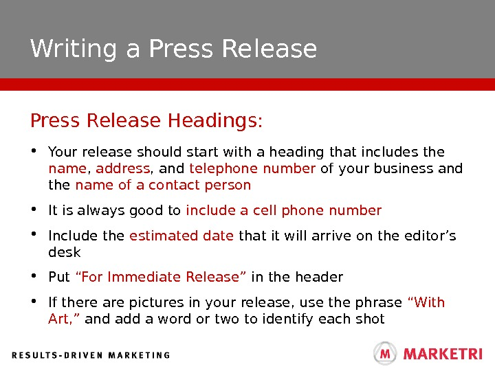 Writing a Press Release • Your release should start with a heading that includes the name
