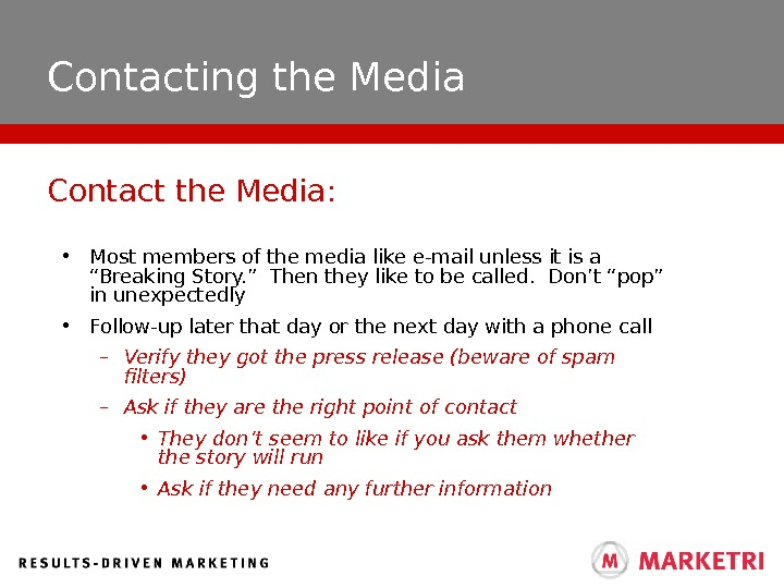 "Contacting the Media • Most members of the media like e-mail unless it is a ""Breaking"
