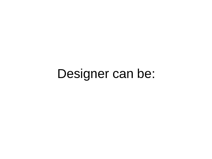 Designer can be :