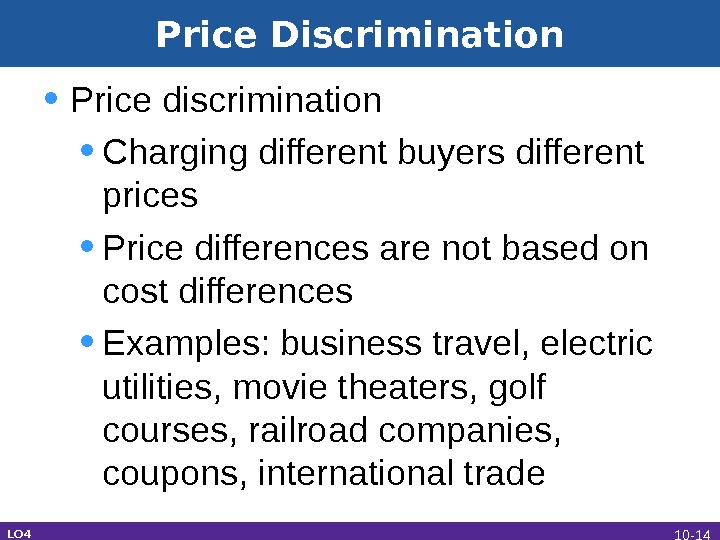 Price Discrimination • Price discrimination  • Charging different buyers different prices  • Price differences