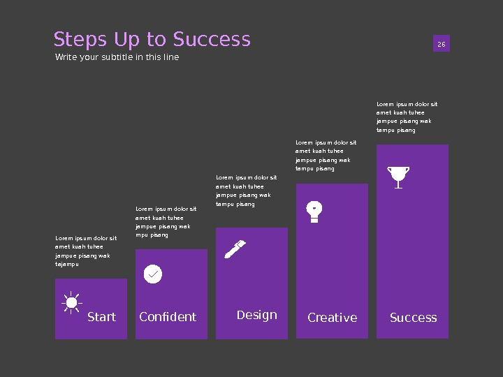 Steps Up to Success 01 26 Write your subtitle in this line Lorem ipsum dolor sit