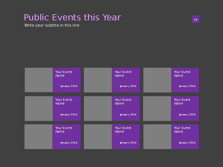 Public Events this Year 01 49 Write your subtitle in this line January 2014 Your Event
