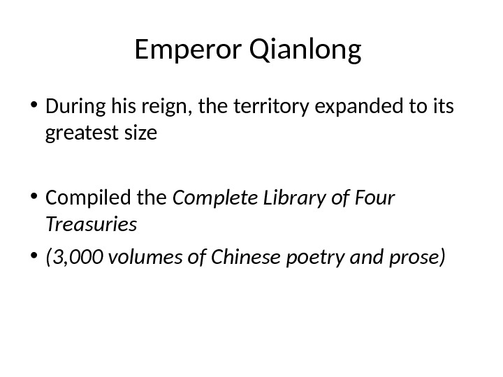 • During his reign, the territory expanded to its greatest size • Compiled the Complete