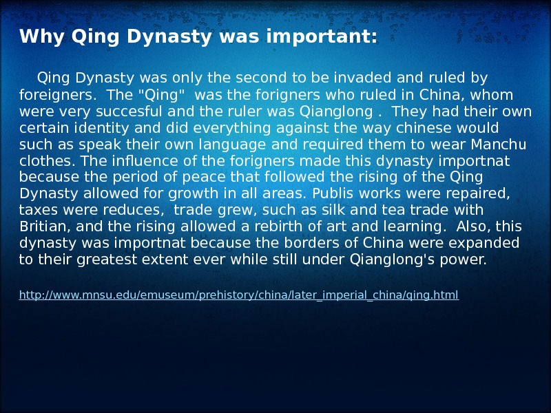Why Qing Dynasty was important: Qing Dynasty was only the second to be invaded and ruled