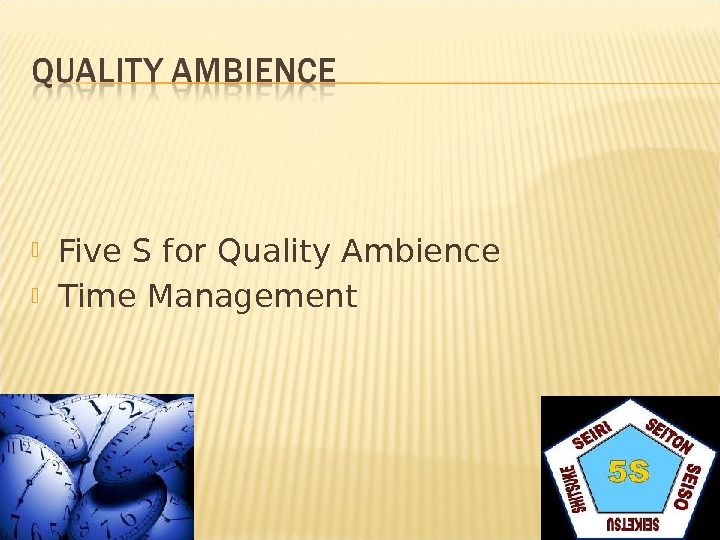 Five S for Quality Ambience Time Management