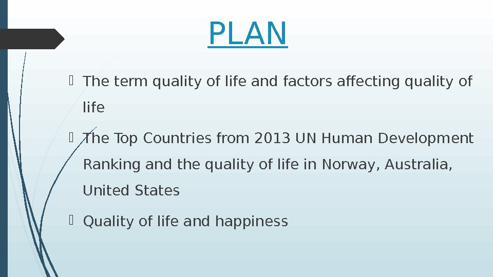 PLAN The term quality of life and factors affecting quality of life The Top Countries from