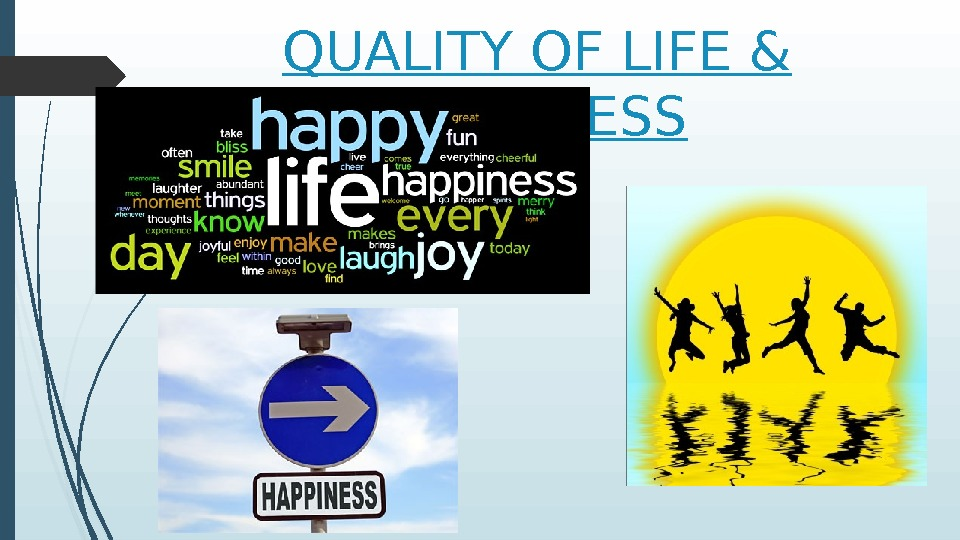 QUALITY OF LIFE & HAPPINESS