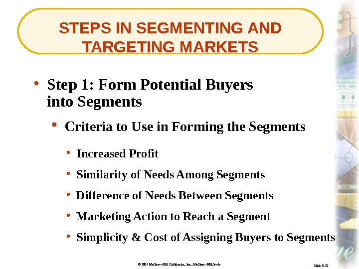 © 2004 Mc. Graw-Hill Companies, Inc. , Mc. Graw-Hill/Irwin Slide 9 -22 STEPS IN SEGMENTING AND