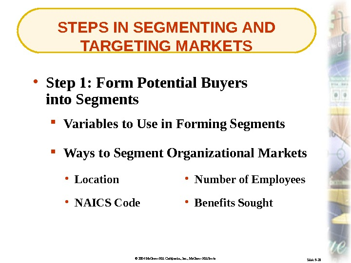 © 2004 Mc. Graw-Hill Companies, Inc. , Mc. Graw-Hill/Irwin Slide 9 -28 STEPS IN SEGMENTING AND