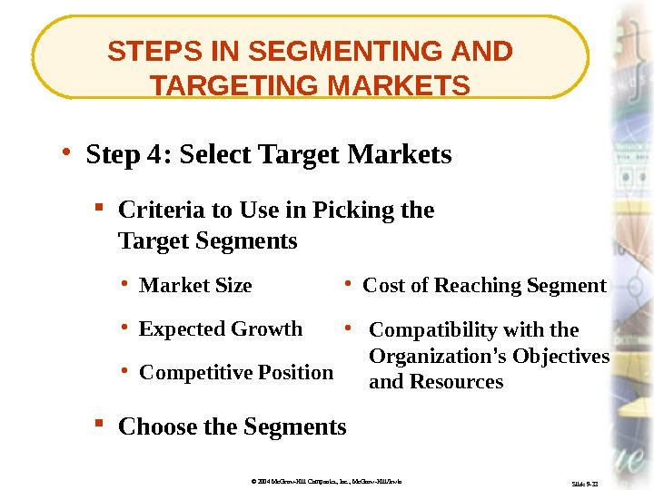 © 2004 Mc. Graw-Hill Companies, Inc. , Mc. Graw-Hill/Irwin Slide 9 -33 STEPS IN SEGMENTING AND